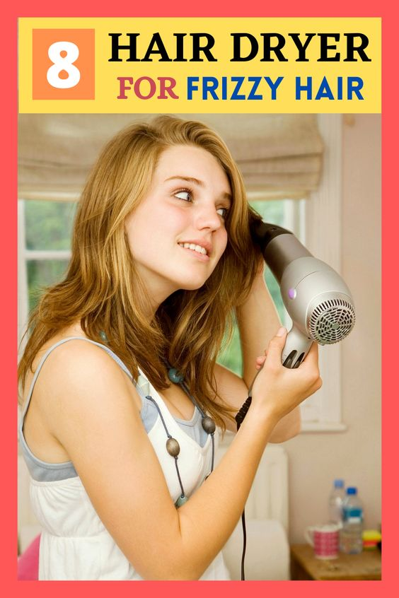 8 Best Hair Dryers for Frizzy Hair