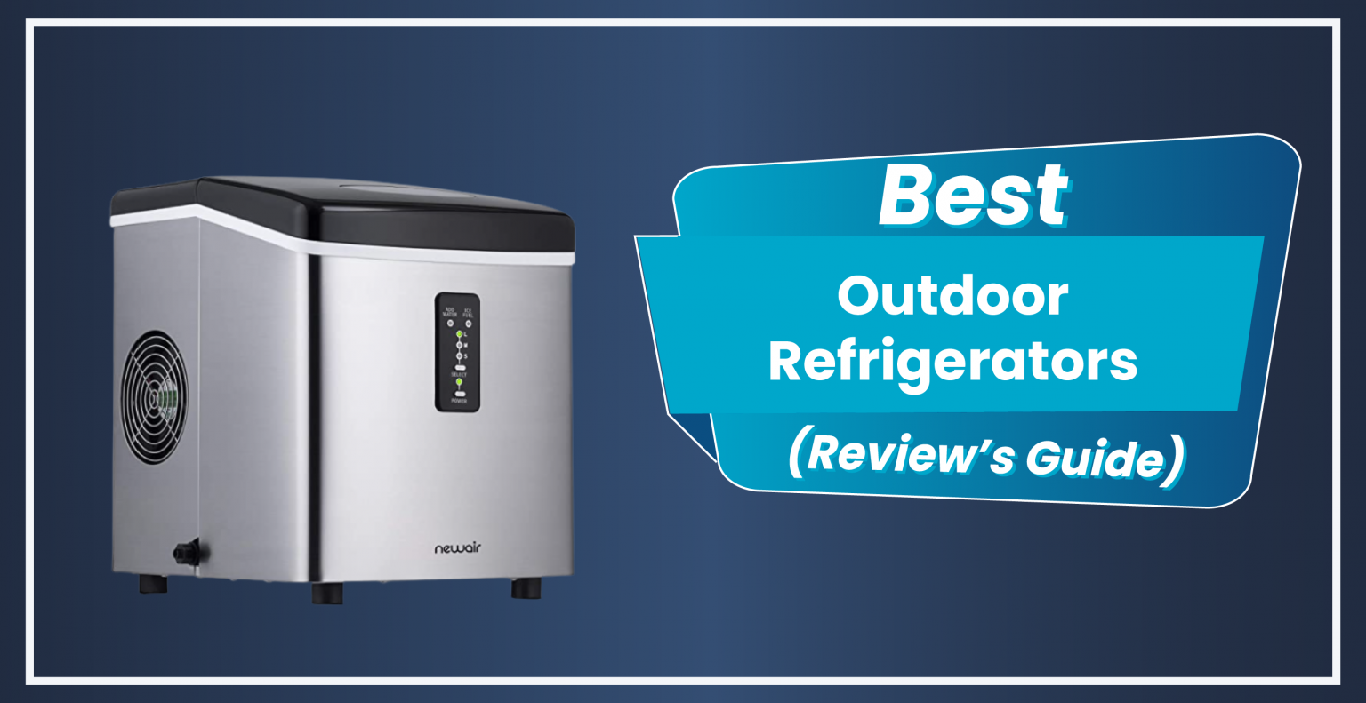 Best Outdoor Refrigerators